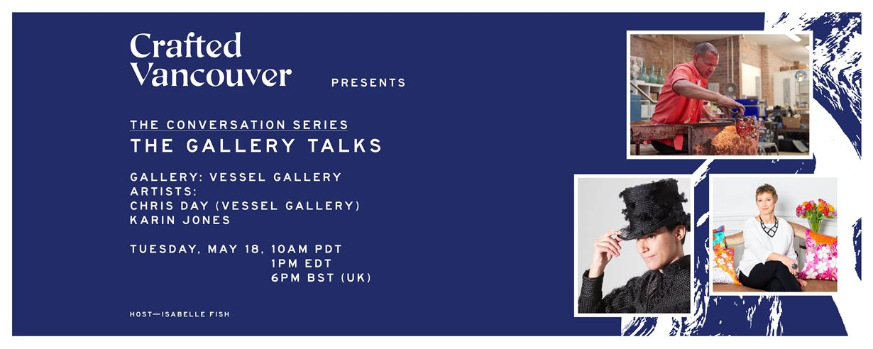 Crafted Vancouver | The Conversation Series | Gallery Talk featuring Chris Day